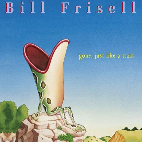 Gone, Just Like A Train de Bill Frisell