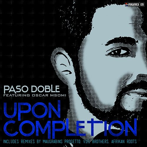 Upon Completion (feat. Oscar Msomi) by Paso Doble