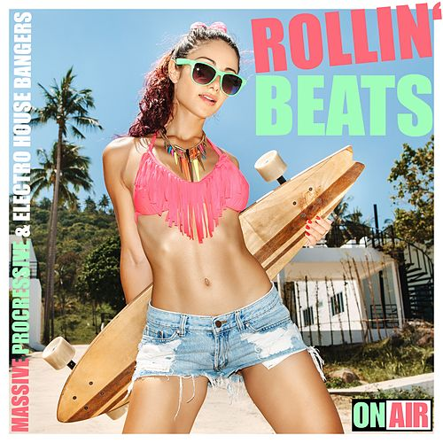 Rollin' Beats (Massive Progressive House & Electro House Bangers) de Various Artists
