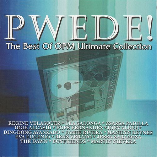 PWEDE! (The Best of OPM Ultimate Collection) von Various Artists