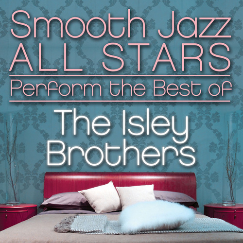Smooth Jazz All Stars Perform the Best of the Isley Brothers von Smooth Jazz Allstars