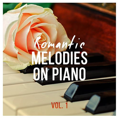 Romantic Melodies on Piano, Vol. 1 by Various Artists
