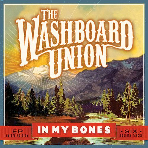 In My Bones (EP) by The Washboard Union