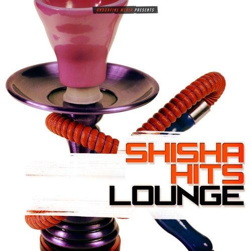 Shisha Hits Lounge von Various Artists