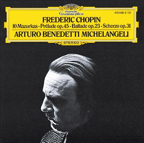 Chopin: 10 Mazurkas; Prélude Op.45; Ballade Op.23; Scherzo Op.31 fra Arturo Benedetti Michelangeli