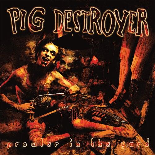 Prowler in the Yard (Deluxe Reissue) de Pig Destroyer