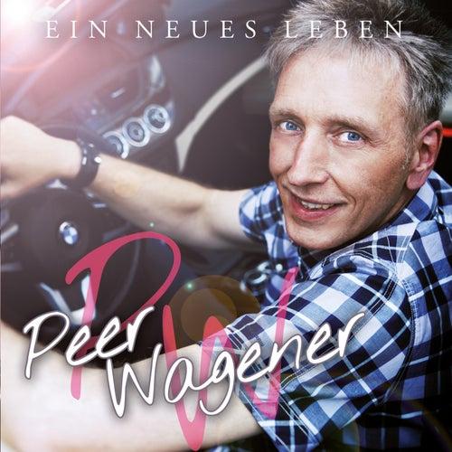 Ein neues Leben von Peer Wagener
