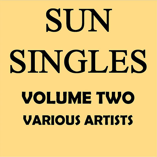The Sun Singles Vol. 2 by Various Artists
