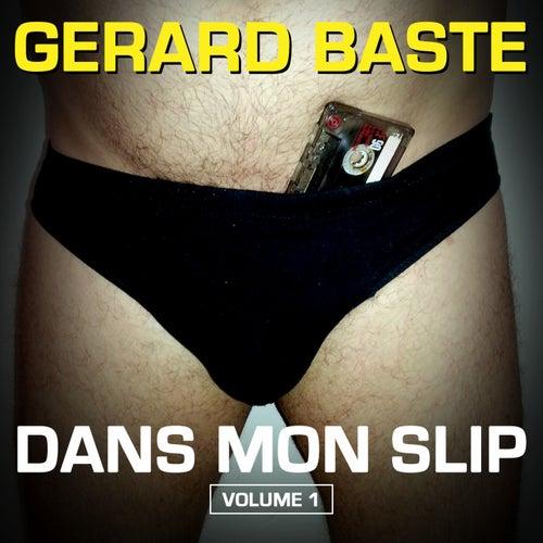 Dans mon slip, Vol 1 de Gérard Baste