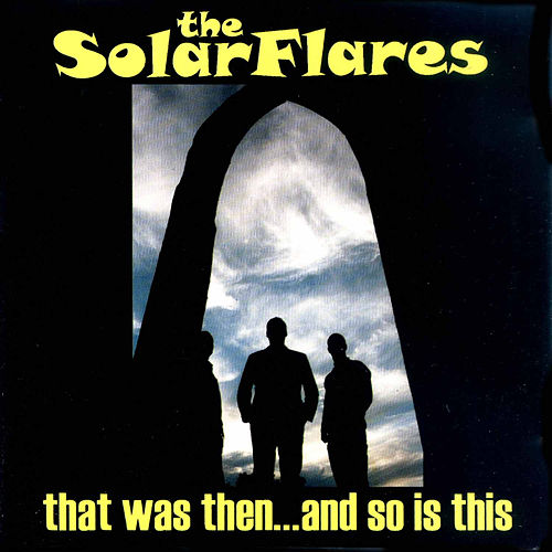 That Was Then… and so Is This von Solarflares