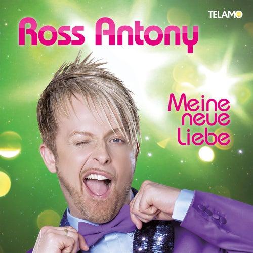 Meine neue Liebe von Ross Antony