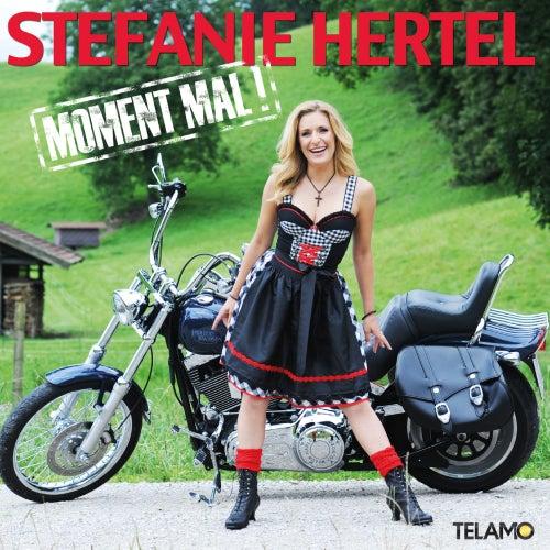 Moment mal von Stefanie Hertel