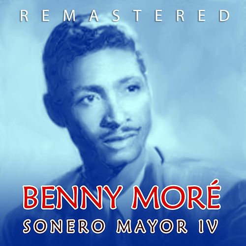Sonero mayor IV de Beny More