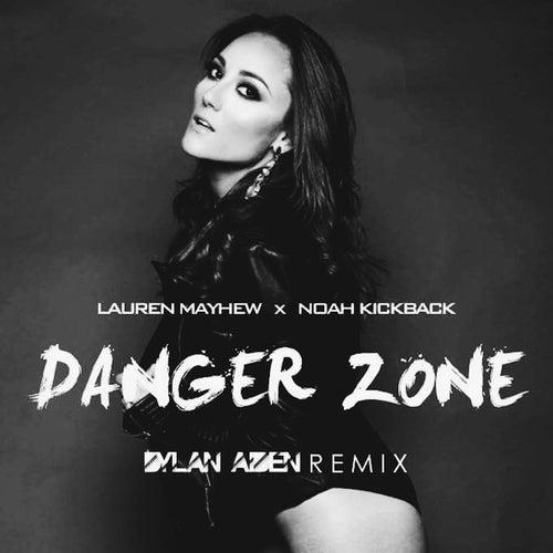 Danger Zone (Dylan Aiden Remix) by Lauren Mayhew