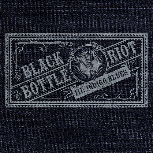 III: Indigo Blues by Black Bottle Riot