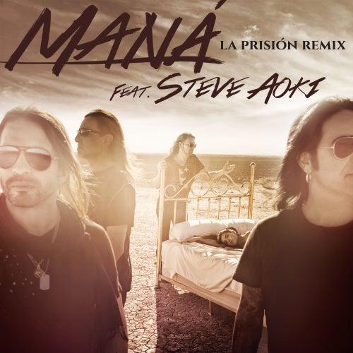 La prisión (feat. Steve Aoki) de Maná