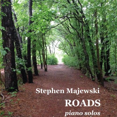 Roads by Stephen Majewski