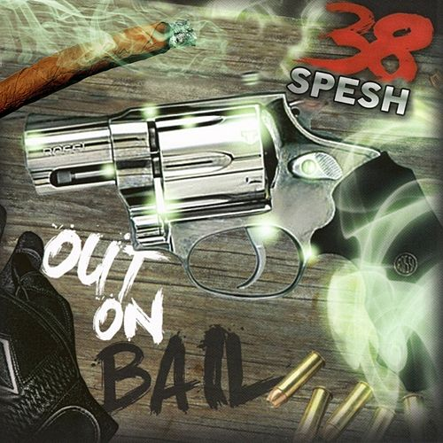 Out On Bail by 38 Spesh