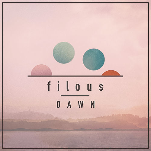 Dawn EP by Filous