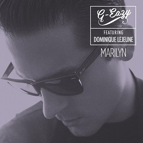 Marilyn (feat. Dominique Lejeune) by G-Eazy