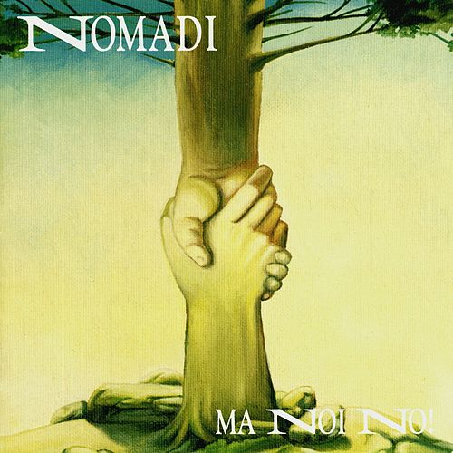 Ma noi no by Nomadi