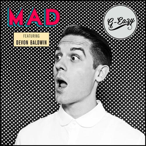 Mad (feat. Devon Baldwin) by G-Eazy