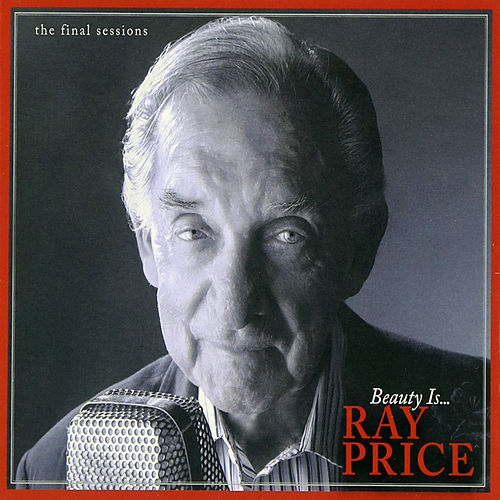 Beauty Is...The Final Sessions de Ray Price