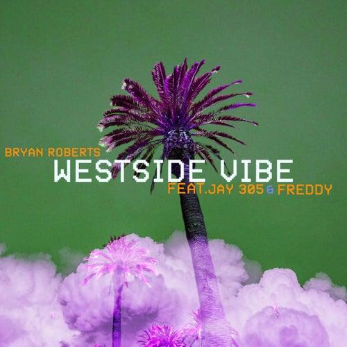 Westside Vibe (feat. Jay 305 & Freddy) de Bryan Roberts