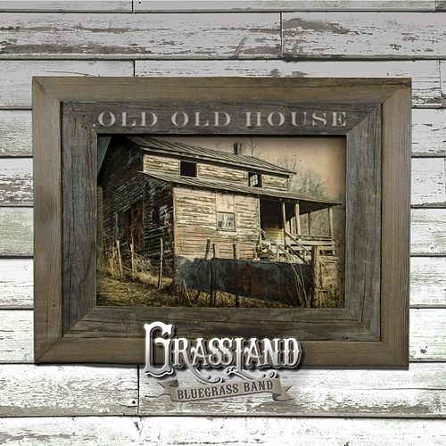 Old Old House de Grassland Bluegrass Band