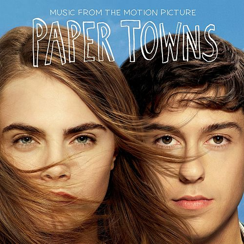 Music From The Motion Picture Paper Towns by Various Artists