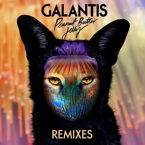 Peanut Butter Jelly (Remixes) von Galantis