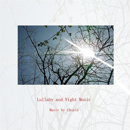 Lullaby and Night Music von Chopin