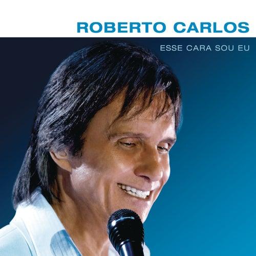 Esse Cara Sou Eu de Roberto Carlos