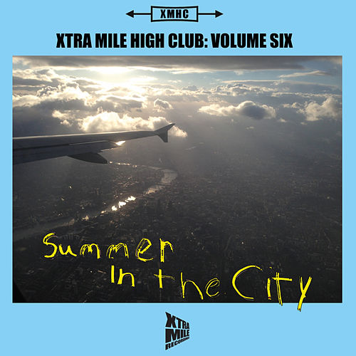 Xtra Mile High Club, Vol. 6: Summer In The City by Various Artists