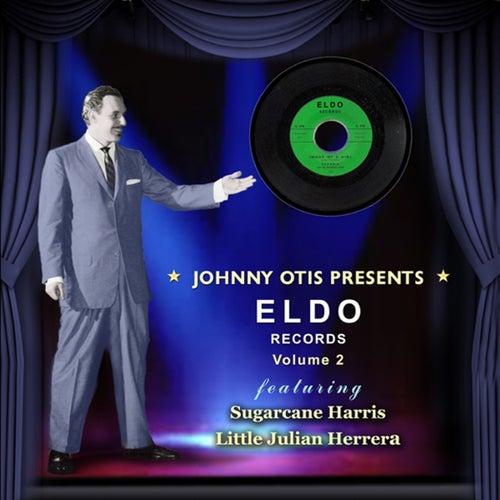 Johnny Otis Presents Eldo Records Vol 2 Featuring Sugarcane Harris/Little Julian Herrera by Various Artists