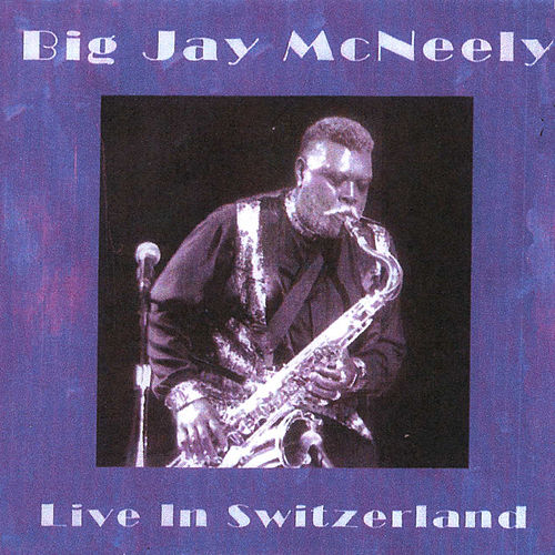 Live in Switzerland von Big Jay McNeely