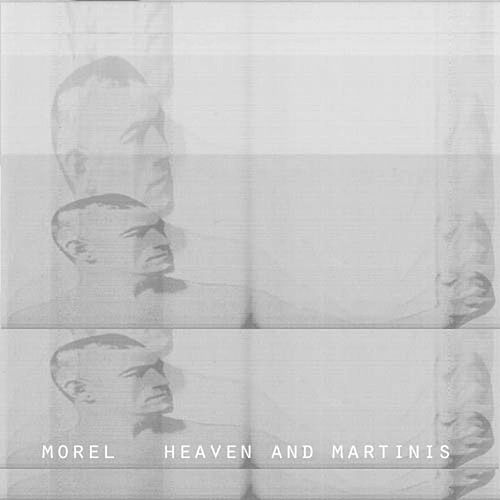 Heaven and Martinis EP by Morel