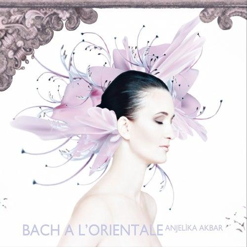 Bach A L'Orientale de Anjelika Akbar