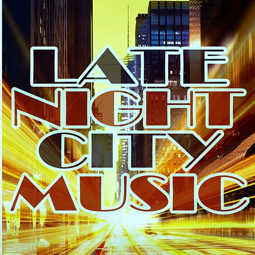 Late Night City Music von Various Artists
