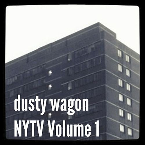 NYTV Volume One by Dusty Wagon