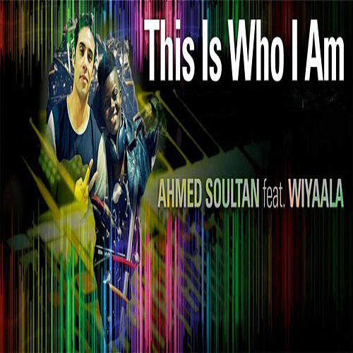 This Is Who I Am by Ahmed Soultan