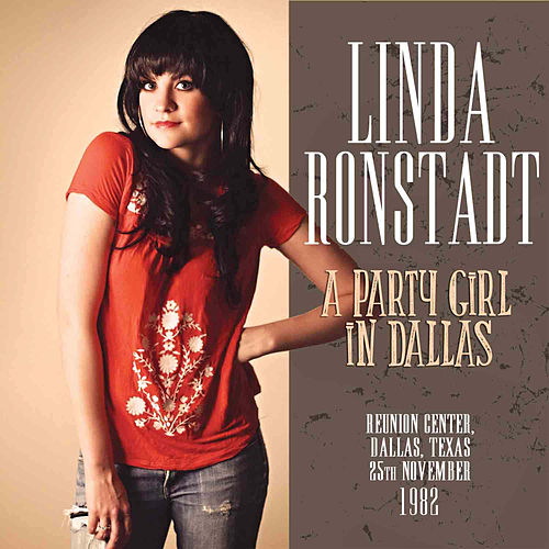 A Party Girl in Dallas (Live) de Linda Ronstadt
