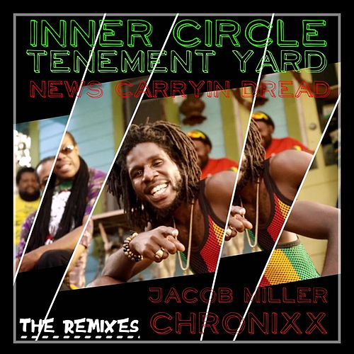 News Carryin Dread (Tenament Yard) [feat. Chronixx & Jacob Miller] von Inner Circle