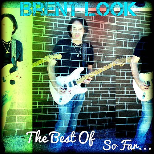 The Best of...so Far by Brent Look