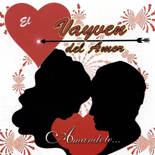 Amandote... by El Vayven Del Amor