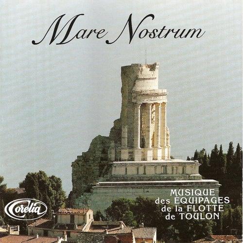 Mare Nostrum von Musique Des Équipages De La Flotte De Toulon