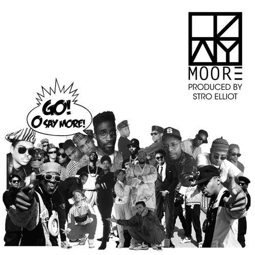 Go O Say More by Ozay Moore