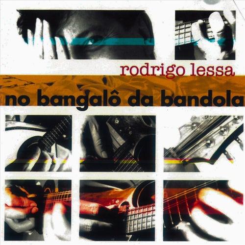 No Bangalô da Bandola de Rodrigo Lessa