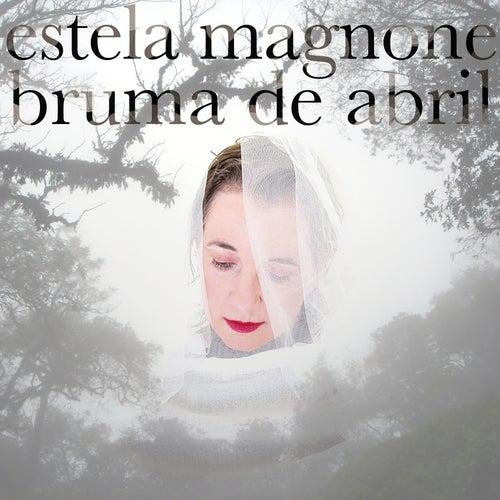Bruma De Abril de Estela Magnone