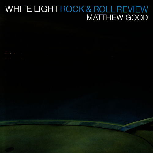 White Light Rock & Roll Review by Matthew Good
